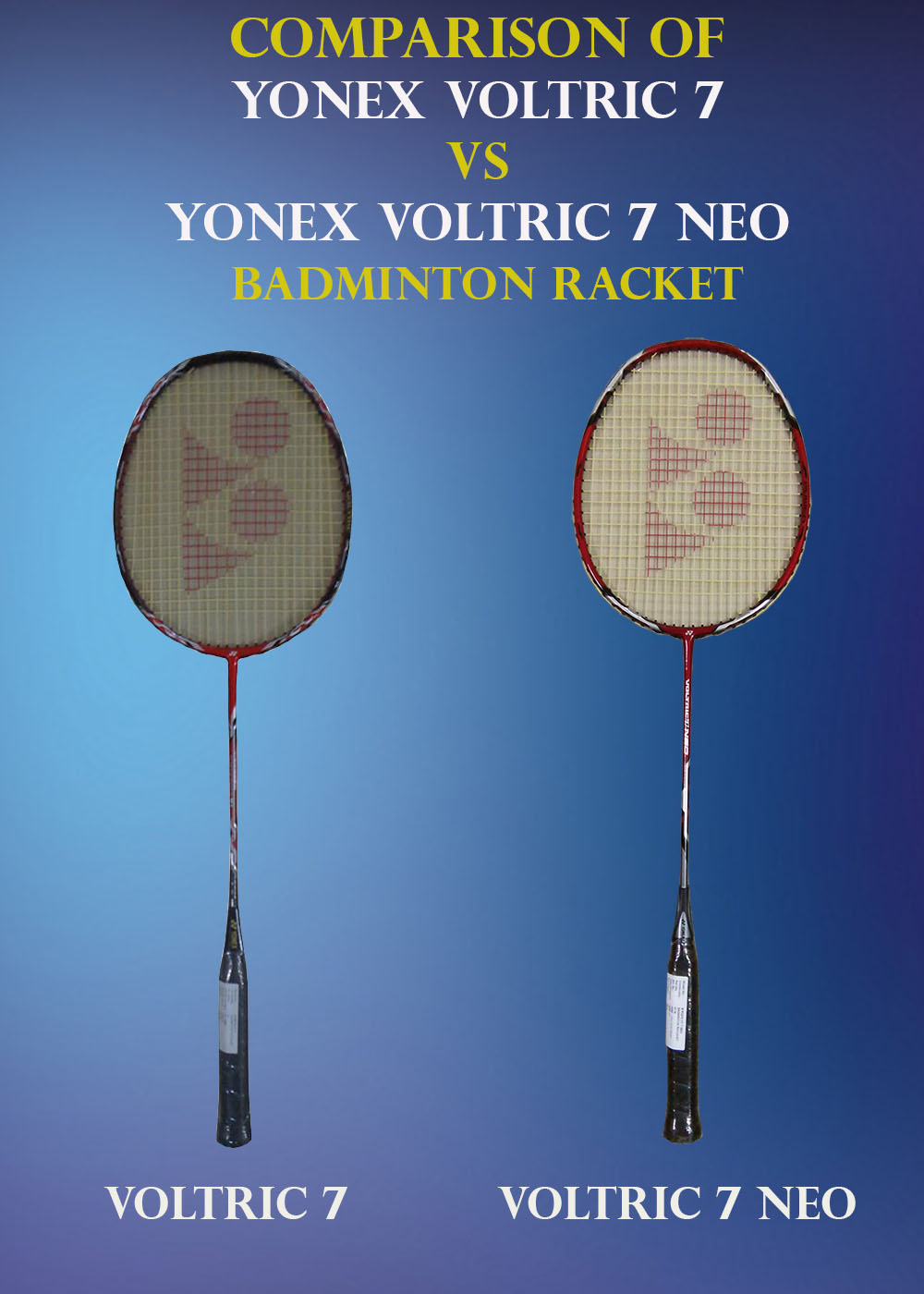 Comparison of Yonex Voltric 7 VS Voltric 7 Neo_1